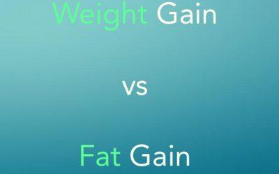 Weight Gain vs Fat Gain