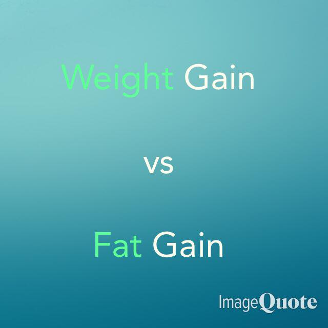 Weight Gain vs Fat Gain