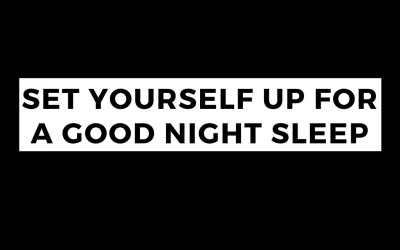 Set yourself up for a good night sleep